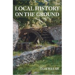 Local History on the Ground, by Tom Welsh