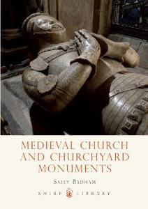 Cover of Medieval Church and Churchyard Monuments, by Sally Badham
